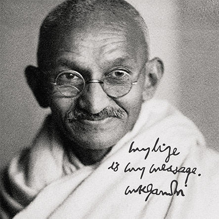 My life is my message, Gandhi